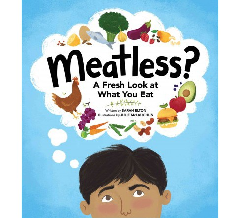 Meatless? : A Fresh Look at What You Eat -  by Sarah Elton (Hardcover) - image 1 of 1
