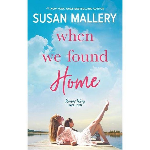 When We Found Home - by  Susan Mallery (Paperback) - image 1 of 1