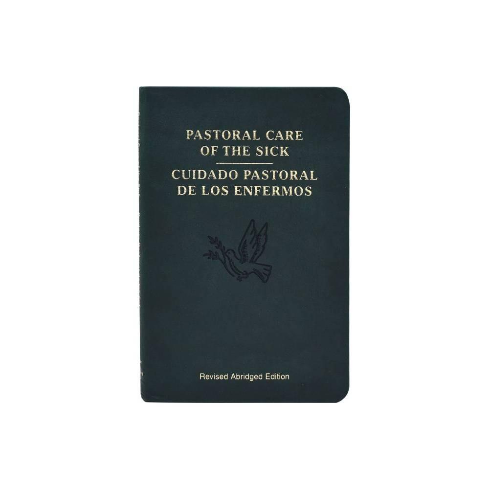 Pastoral Care Of The Sick Abridged Paperback