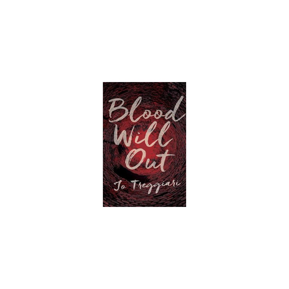 Blood Will Out - by Jo Treggiari (Hardcover)