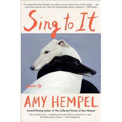 Sing to It - by  Amy Hempel (Paperback) - image 1 of 1