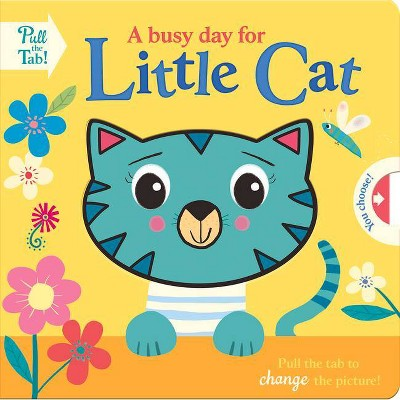 A Busy Day for Little Cat - (Push Pull Stories) by  Holly Hall (Board Book)