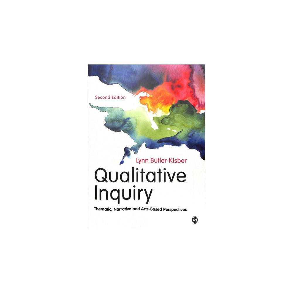 Qualitative Inquiry : Thematic, Narrative and Arts-Based Perspectives - 2 (Paperback)