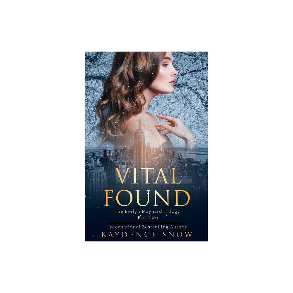 Vital Found Evelyn Maynard Trilogy By Kaydence Snow Paperback