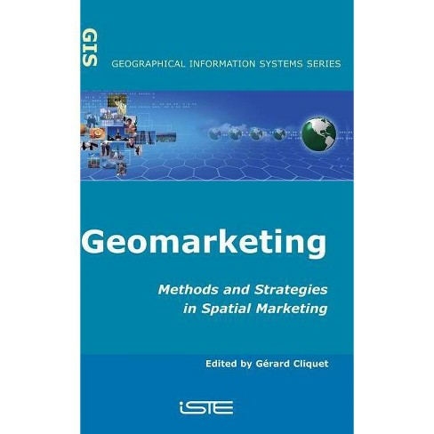 Geomarketing - (Geographical Information Systems) by  Cliquet (Hardcover) - image 1 of 1