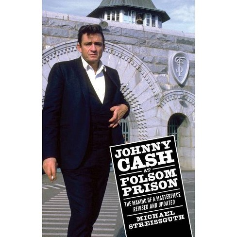 Johnny Cash at Folsom Prison - (American Made Music) by  Michael Streissguth (Paperback) - image 1 of 1