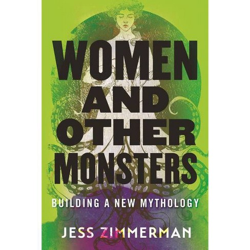 Women and Other Monsters - by  Jess Zimmerman (Hardcover) - image 1 of 1