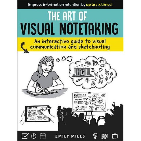 The Art of Visual Notetaking - by  Emily Mills (Paperback) - image 1 of 1