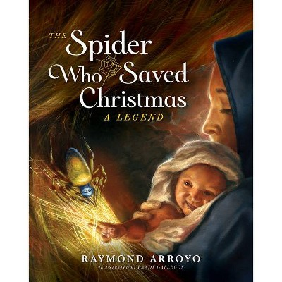The Spider Who Saved Christmas - by  Raymond Arroyo (Hardcover)
