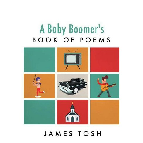 A Baby Boomer's Book of Poems - by  James Tosh (Paperback) - image 1 of 1