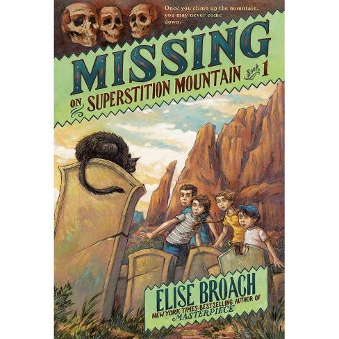Missing on Superstition Mountain, Book 1 - (Superstition Mountain Mysteries (Quality)) by  Elise Broach - image 1 of 1