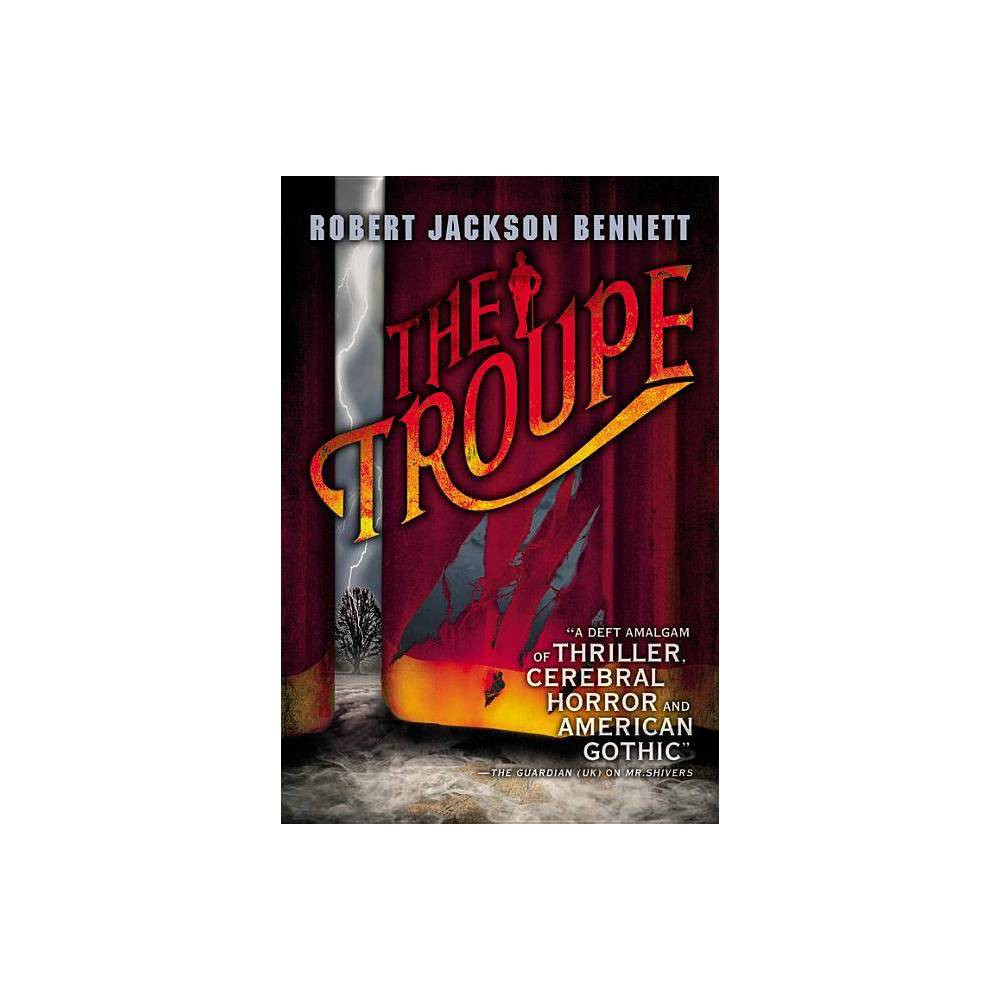 The Troupe By Robert Jackson Bennett Paperback