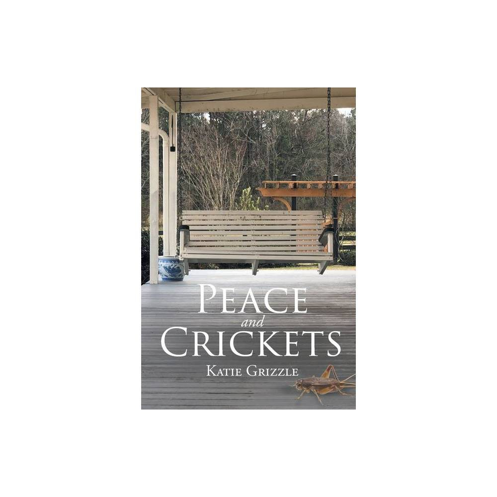 Peace And Crickets By Katie Grizzle Paperback