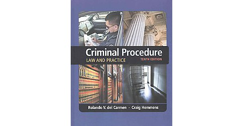 Criminal Procedure : Law and Practice (Hardcover) (Rolando V. Del Carmen & Craig Hemmens) - image 1 of 1