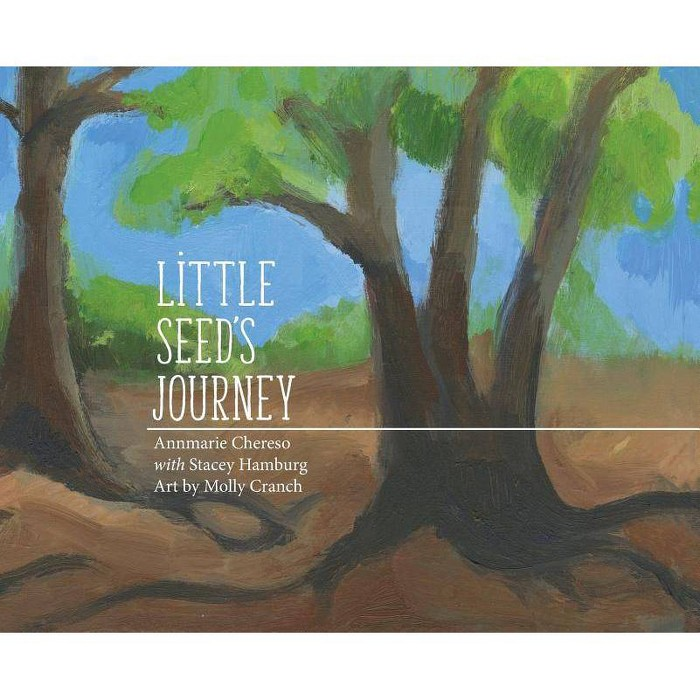 Little Seed's Journey - by  Annmarie Chereso & Stacey Hamburg (Hardcover) - image 1 of 1