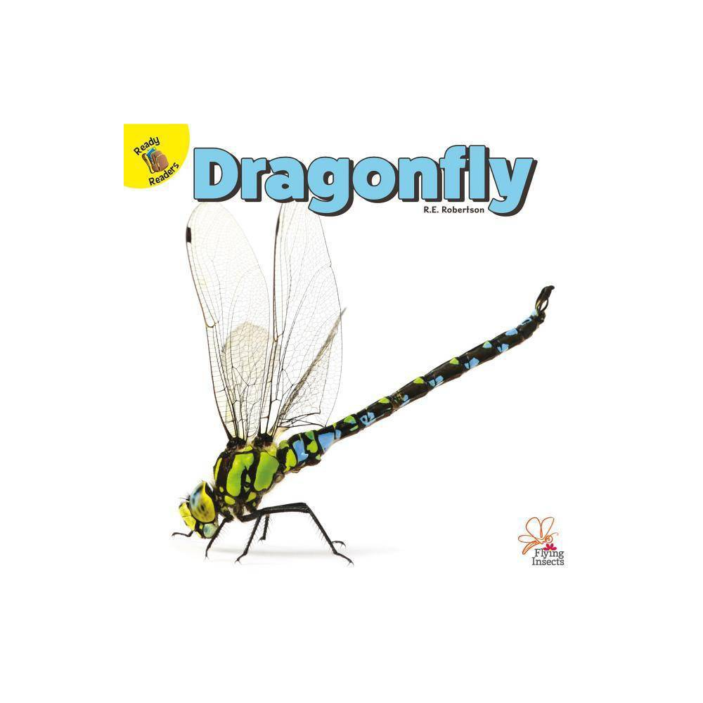 Dragonfly - (Flying Insects) by R E Robertson (Hardcover) was $19.79 now $13.69 (31.0% off)