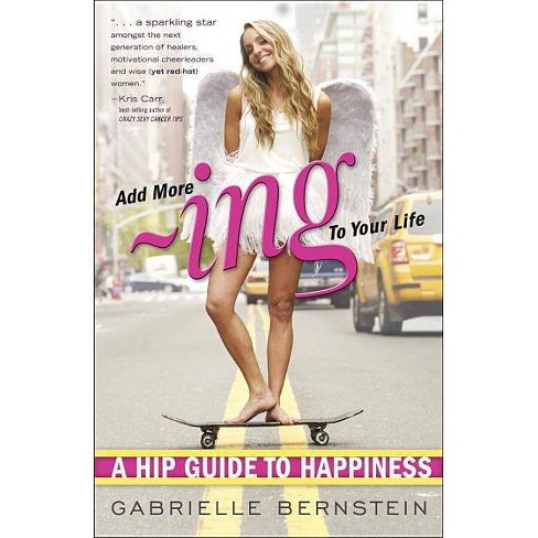 Add More -Ing to Your Life - by  Gabrielle Bernstein (Paperback) - image 1 of 1
