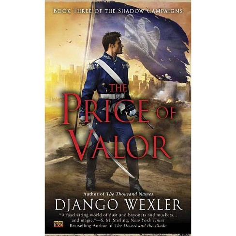 The Price of Valor - (Shadow Campaigns)by  Django Wexler (Paperback) - image 1 of 1