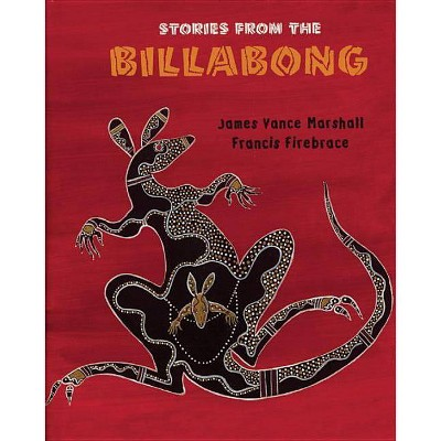 Stories from the Billabong - by  James Vance Marshall (Paperback)