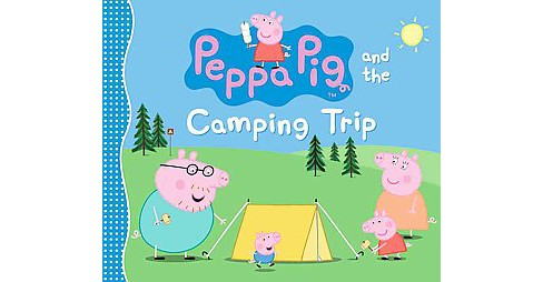 Peppa Pig and the Camping Trip (School And Library) - image 1 of 1