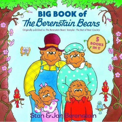 Big Book of the Berenstain Bears - (Berenstain Bears First Time Books)by Stan Berenstain & Jan Berenstain (Hardcover)
