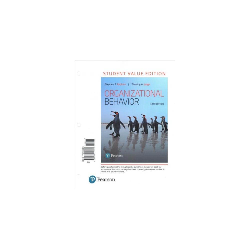 Organizational Behavior - by Stephen P. Robbins & Timothy A. Judge (Paperback)