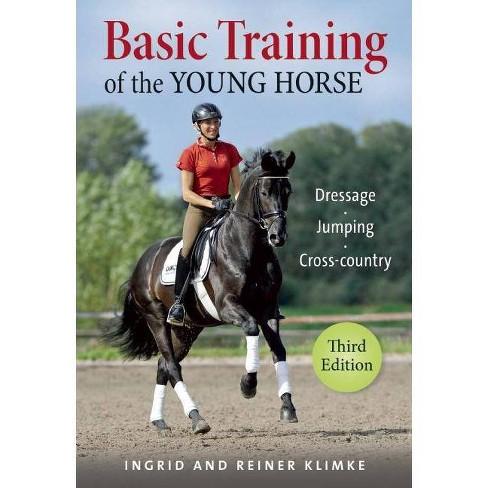 Basic Training of the Young Horse - 3 Edition by  Ingrid Klimke & Reiner Klimke (Paperback) - image 1 of 1