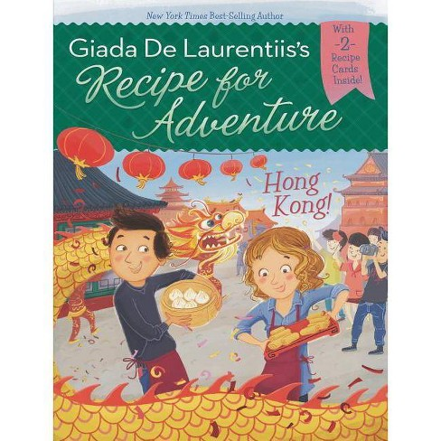 Recipe for Adventure: Hong Kong! - by  Giada de Laurentiis (Mixed media product) - image 1 of 1