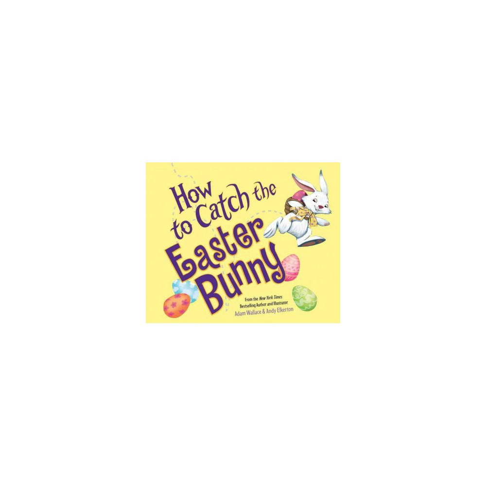 How to Catch the Easter Bunny (Unabridged) (CD/Spoken Word) (Adam Wallace)
