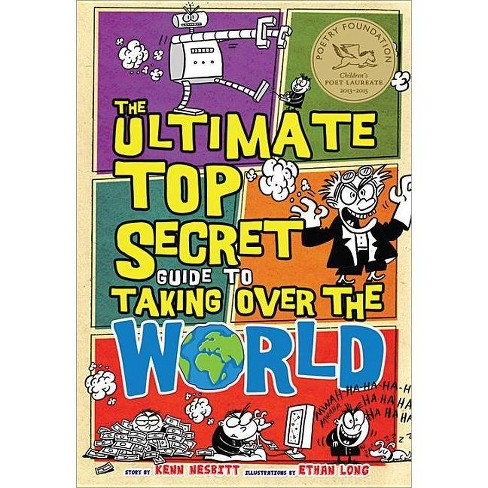 The Ultimate Top Secret Guide to Taking Over the World - by  Kenn Nesbitt (Paperback) - image 1 of 1