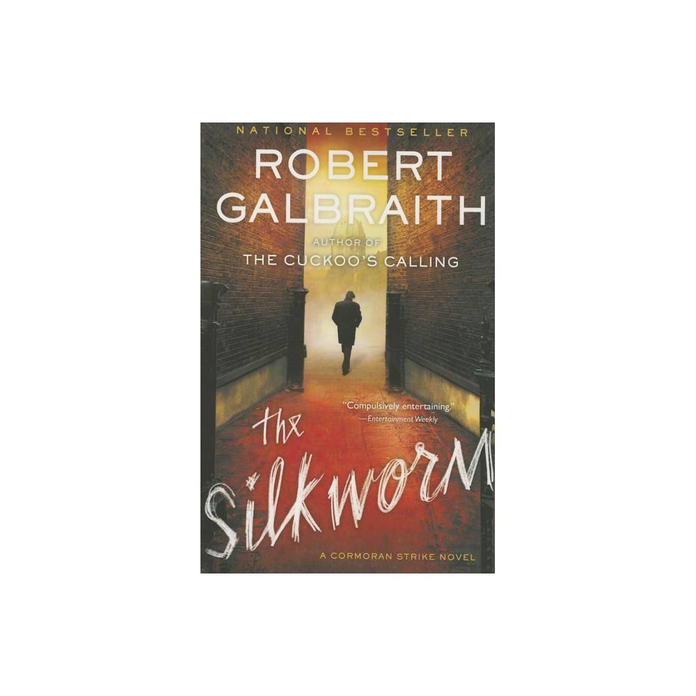 The Silkworm Cormoran Strike Reprint Paperback By Robert Galbraith
