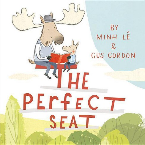 The Perfect Seat - by  Minh Lê (Hardcover) - image 1 of 1