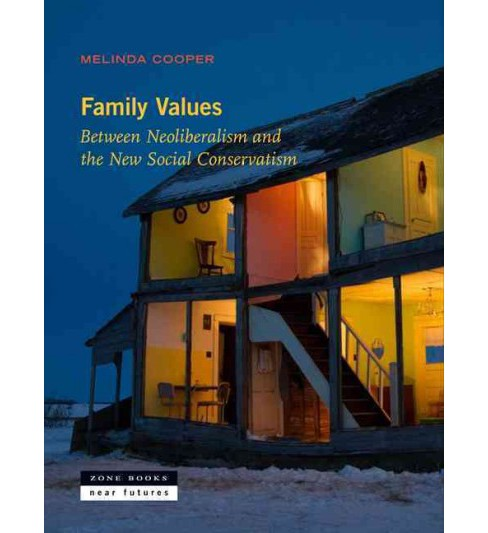 Family Values : Between Neoliberalism and the New Social Conservatism (Hardcover) (Melinda Cooper) - image 1 of 1