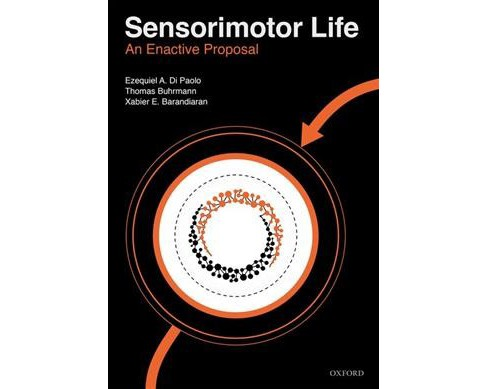 Sensorimotor Life : An Enactive Proposal -  (Hardcover) - image 1 of 1