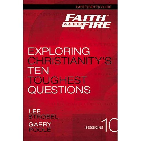 Faith Under Fire Participant's Guide - by  Lee Strobel & Garry D Poole (Paperback) - image 1 of 1