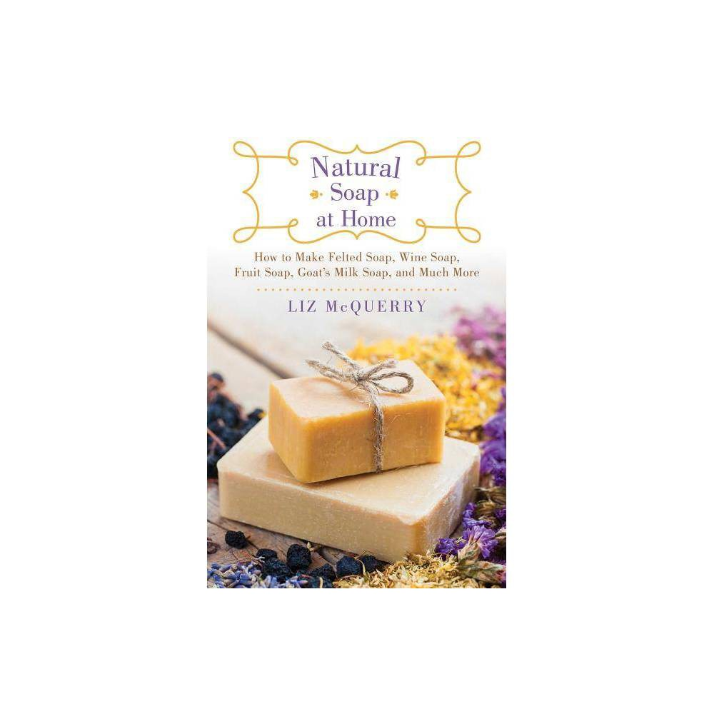 Natural Soap At Home By Liz Mcquerry Paperback