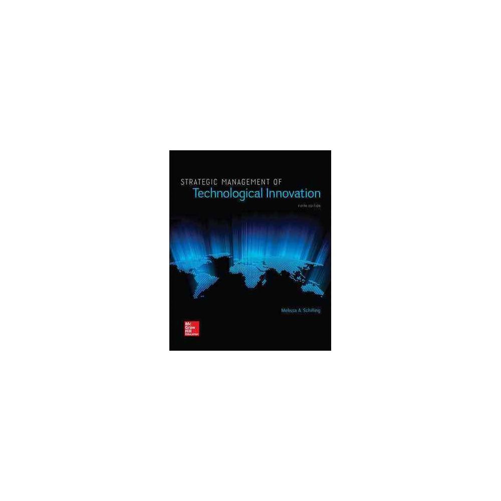 Strategic Management of Technological Innovation (Paperback) (Melissa Schilling)
