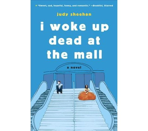 I Woke Up Dead at the Mall (Reprint) (Paperback) (Judy Sheehan) - image 1 of 1