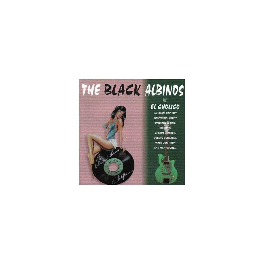 Black Albinos - Play El Cholico (CD)