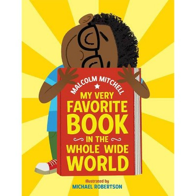 My Very Favorite Book in the Whole Wide World - by Malcolm Mitchell (Hardcover)