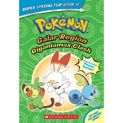 Gigantamax Clash / Battle for the Z-Ring (Pokémon Super Special Flip Book: Galar Region / Alola Region) - by  R Shapiro & Jeanette Lane (Paperback)
