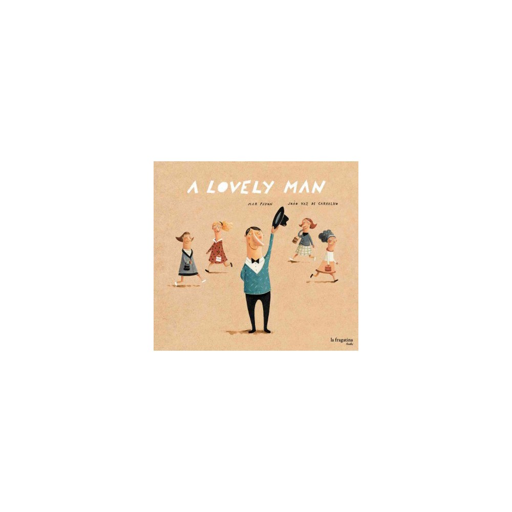 Lovely Man - by Mar Pavon (Hardcover)