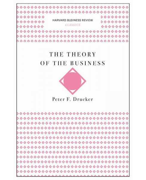 Theory of the Business (Paperback) (Peter F. Drucker) - image 1 of 1