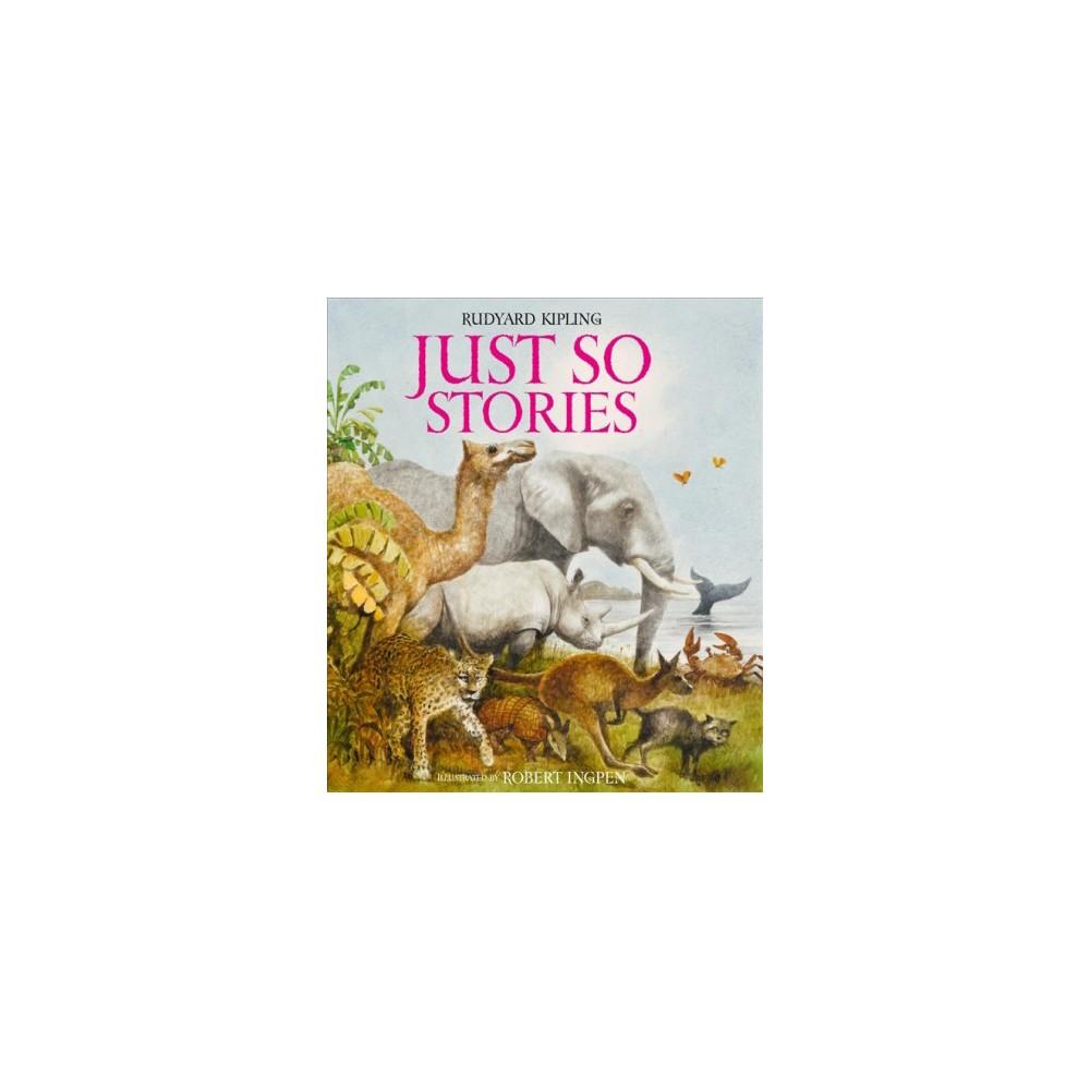 Just So Stories - Reissue by Rudyard Kipling (Hardcover)