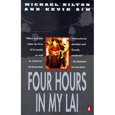 Four Hours in My Lai - by  Michael Bilton & Kevin Sim (Paperback) - image 1 of 1