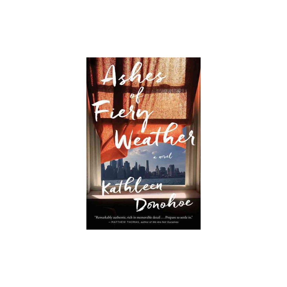Ashes of Fiery Weather (Reprint) (Paperback) (Kathleen Donohoe)