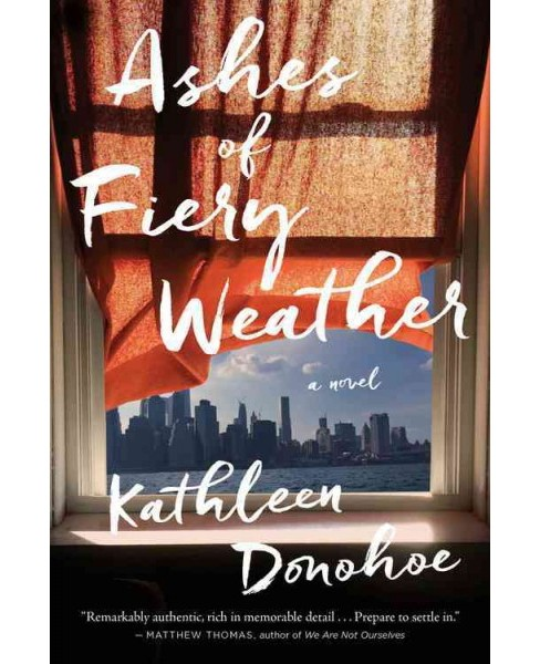 Ashes of Fiery Weather (Reprint) (Paperback) (Kathleen Donohoe) - image 1 of 1