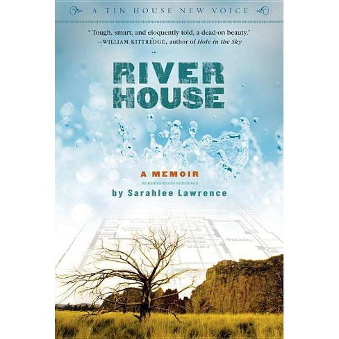 River House - (Tin House New Voice) by  Sarahlee Lawrence (Paperback) - image 1 of 1