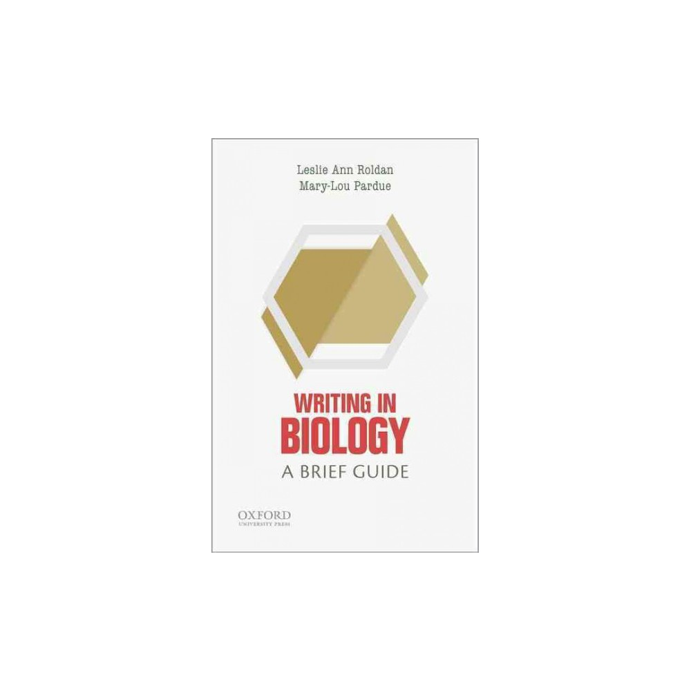 Writing in Biology : A Brief Guide (Paperback) (Leslie Ann Roldan & Mary-lou Pardue)