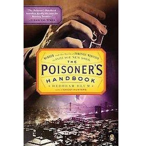 Poisoner's Handbook : Murder and the Birth of Forensic Medicine in Jazz Age New York (Reprint) - image 1 of 1